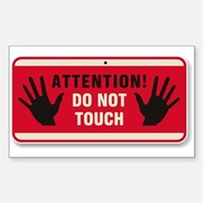 Don't Touch #3 Rectangle Decal
