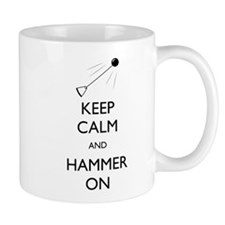 Keep Calm and Hammer On Mug