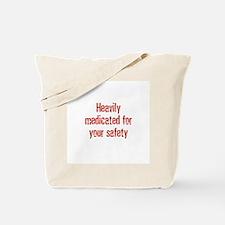 Heavily medicated for your sa Tote Bag