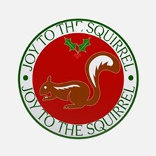 Joy to the Squirrel Ornament (Round)