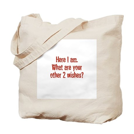 Here I am. What are your othe Tote Bag
