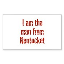 I am the man from Nantucket Rectangle Decal