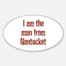 I am the man from Nantucket Oval Decal