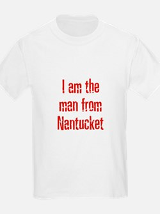 I am the man from Nantucket Kids T-Shirt