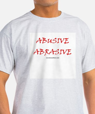 Abusive Abrasive Ash Grey T-Shirt