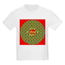 It's A Dog's Life Kids T-Shirt