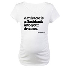 A miracle is a flashback into your dreams. Materni