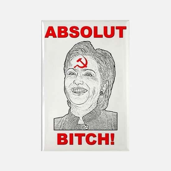 """Hillary Clinton: Absolut Bitch"" Rectangle Magnet"