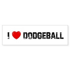 I * Dodgeball Bumper Bumper Sticker