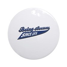 Awesome since 1978 Ornament (Round)
