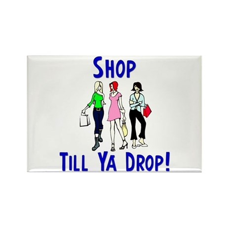 """Shop Till Ya Drop!"" Rectangle Magnet"