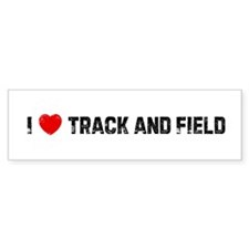 I * Track and Field Bumper Bumper Sticker