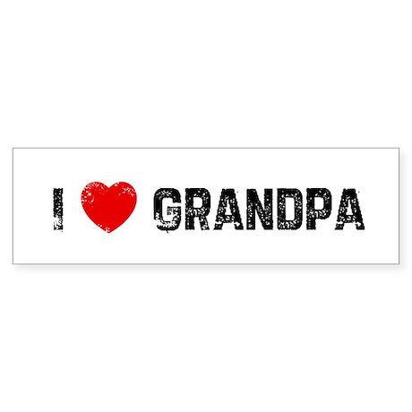 I * Grandpa Bumper Sticker