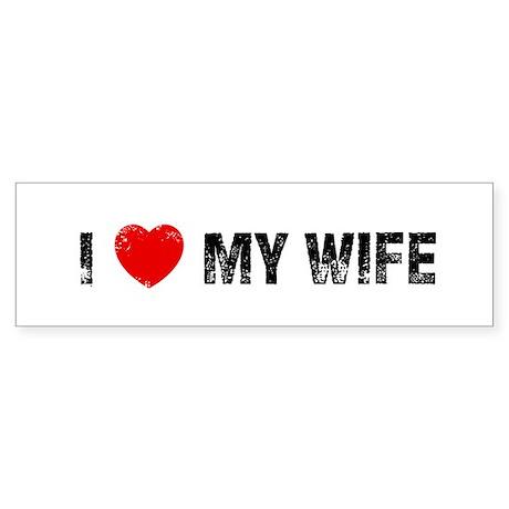 I * My Wife Bumper Sticker