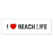 I * Beach Life Bumper Bumper Sticker