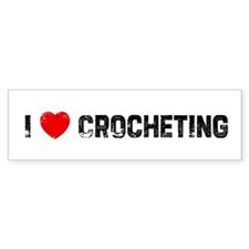 I * Crocheting Bumper Bumper Sticker