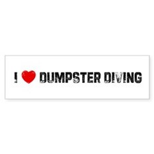 I * Dumpster Diving Bumper Bumper Sticker