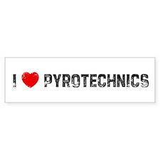 I * Pyrotechnics Bumper Bumper Sticker