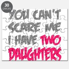 You cant scare me I have two daughters Puzzle