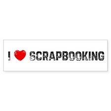 I * Scrapbooking Bumper Bumper Sticker
