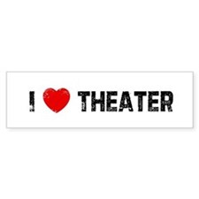 I * Theater Bumper Bumper Sticker