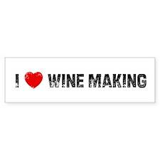 I * Wine Making Bumper Bumper Sticker