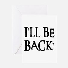 I'LL BE BACK! Greeting Cards (Pk of 10)