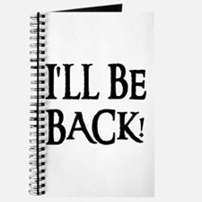I'LL BE BACK! Journal