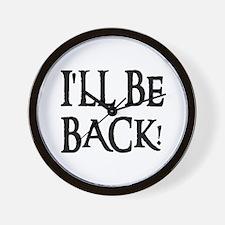 I'LL BE BACK! Wall Clock