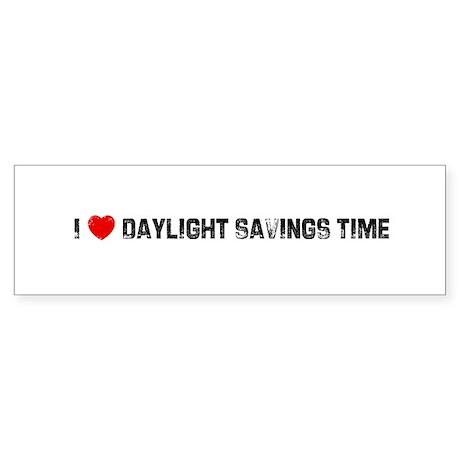I * Daylight Savings Time Bumper Sticker