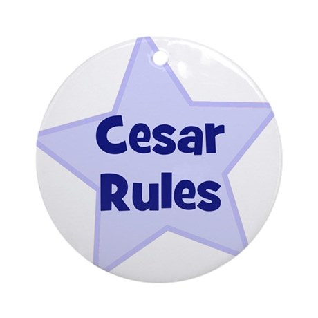Cesar Rules Ornament (Round)