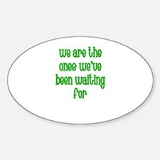 We are the Ones We've Been Wa Oval Decal