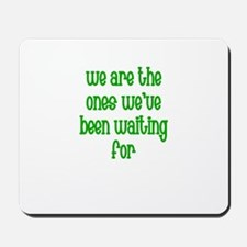 We are the Ones We've Been Wa Mousepad
