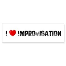 I * Improvisation Bumper Bumper Sticker