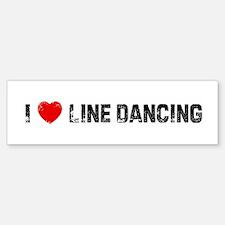 I * Line Dancing Bumper Bumper Bumper Sticker