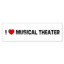 I * Musical Theater Bumper Bumper Sticker
