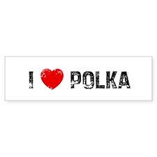 I * Polka Bumper Bumper Sticker