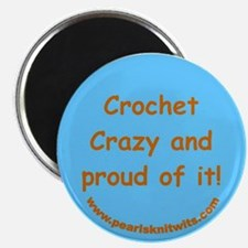 Crochet Crazy and proud of it! Magnet