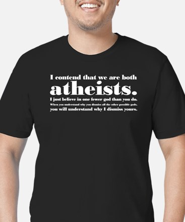 We Are Both Atheists T-Shirt