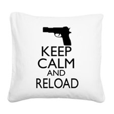 Keep Calm and Reload Square Canvas Pillow