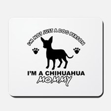 Chihuahua Mommy Mousepad