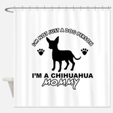 Chihuahua Mommy Shower Curtain