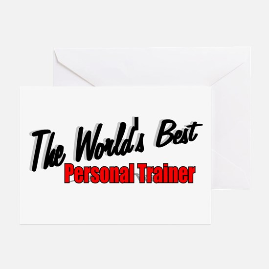 """""""The World's Best Personal Trainer"""" Greeting Cards"""