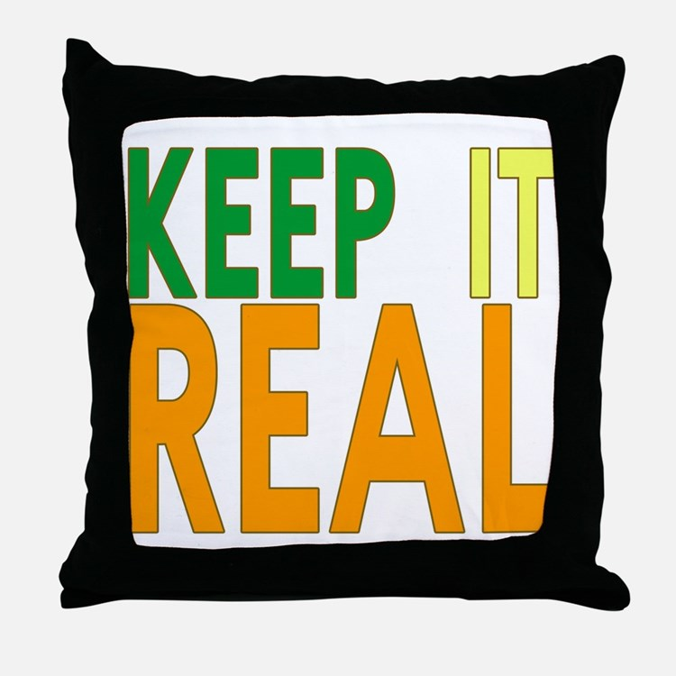 Keep it Real Throw Pillow