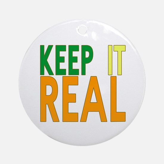 Keep it Real Ornament (Round)