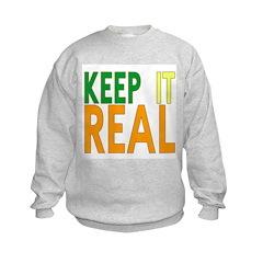 Keep it Real Sweatshirt