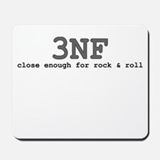 3NF: close enough for rock & roll Mousepad