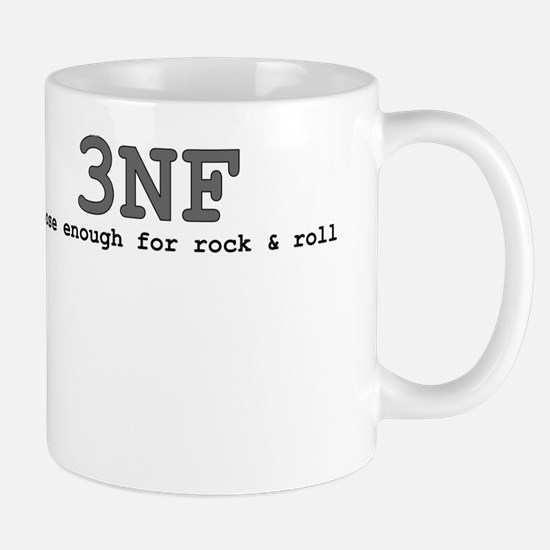 3NF: close enough for rock & roll Mug