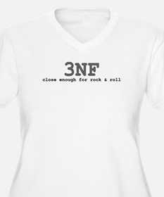 3NF: close enough for rock & roll T-Shirt