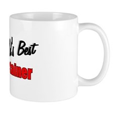 """""""The World's Best Entertainer"""" Mug"""
